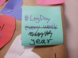#LegDay every week post note